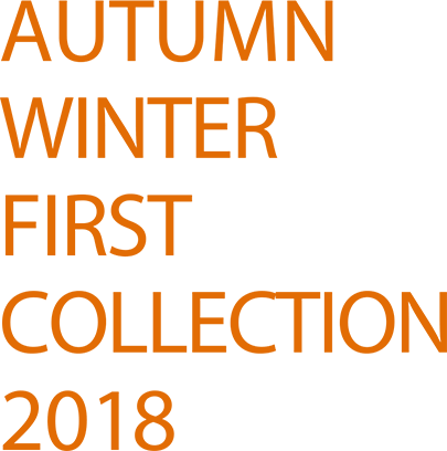 AUTUMN WINTER FIRST COLLECTION 2018