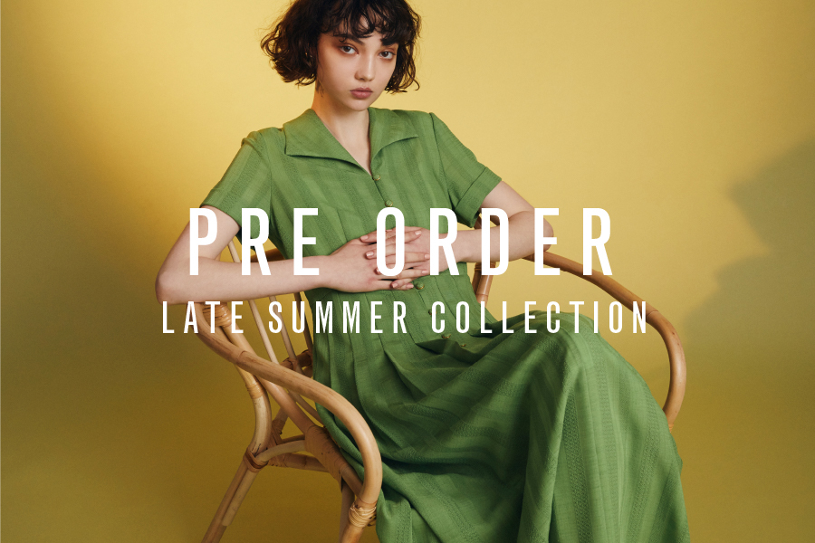 LATE SUMMER COLLECTION 夏の終わり、秋を感じる装いを