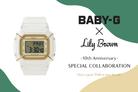 BABY-G×Lily Brown -10th Anniversary- SPECIAL COLLABORATION ITEM