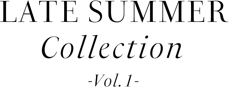 Late Summer Collection PRE ORDER - Vol.1 -